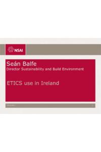 Seán Balfe, Director Sustainability and Build Environment - ETICS use in Ireland