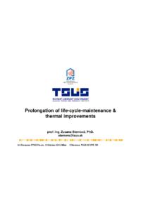 Prolongation of life-cycle-maintenance & thermal improvements
